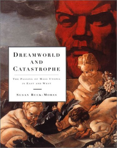 Dreamworld and Catastrophe The Passing of Mass Utopia in East and West  2002 (Reprint) edition cover