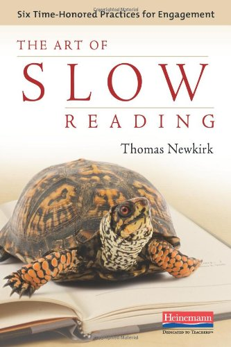 Art of Slow Reading Six Time-Honored Practices for Engagement  2011 edition cover