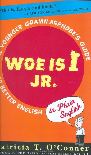 Woe Is I Jr. The Younger Grammarphobe's Guide to Better English in Plain English  2007 edition cover