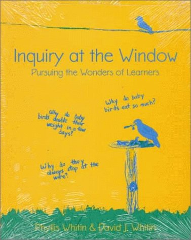 Inquiry at the Window Pursuing the Wonders of Learners  1997 edition cover