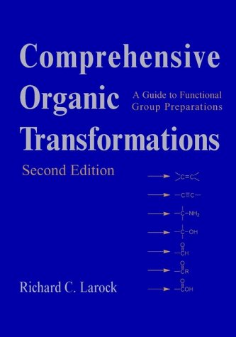 Comprehensive Organic Transformations A Guide to Functional Group Preparations 2nd 1999 (Revised) 9780471190318 Front Cover