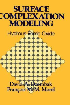 Surface Complexation Modeling Hydrous Ferric Oxide  1990 9780471637318 Front Cover