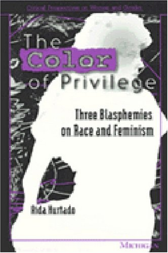 Color of Privilege Three Blasphemies on Race and Feminism  1996 edition cover