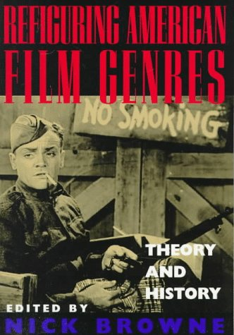 Refiguring American Film Genres Theory and History  1998 edition cover