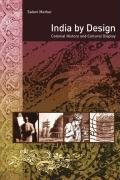India by Design Colonial History and Cultural Display  2007 9780520252318 Front Cover