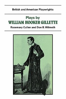 Plays by William Hooker Gillette   1983 9780521284318 Front Cover