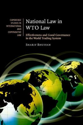 National Law in WTO Law Effectiveness and Good Governance in the World Trading System  2007 9780521875318 Front Cover