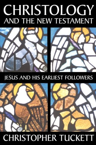 Christology and the New Testament Jesus and His Earliest Followers  2001 edition cover