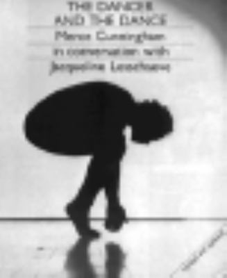 Dancer and the Dance Merce Cunningham in Conversation with Jacqueline Lesschaeve  1999 (Reprint) edition cover
