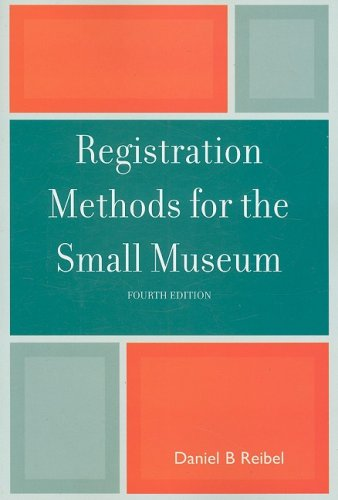 Registration Methods for the Small Museum  4th 2008 (Revised) edition cover
