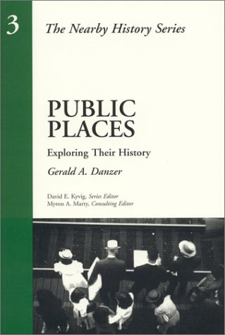 Public Places Exploring Their History N/A 9780761989318 Front Cover
