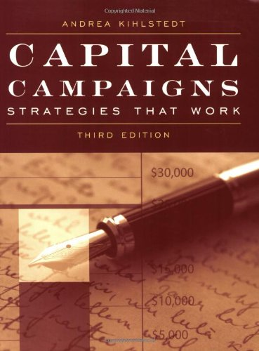 Capital Campaigns Strategies That Work 3rd 2010 (Revised) 9780763758318 Front Cover