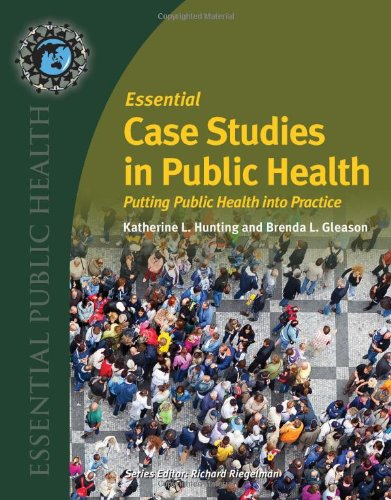 Essential Case Studies in Public Health Putting Public Health into Practice  2012 (Revised) edition cover