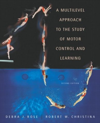 Multilevel Approach to the Study of Motor Control and Learning  2nd 2006 (Revised) edition cover