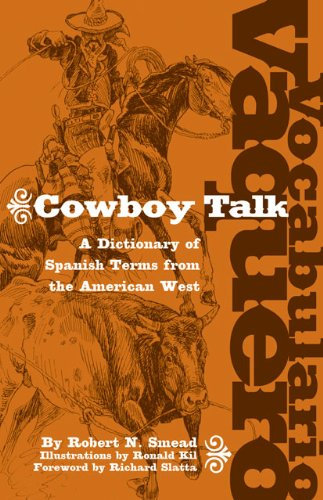 Vocabulario Vaquero/Cowboy Talk A Dictionary of Spanish Terms from the American West  2004 edition cover