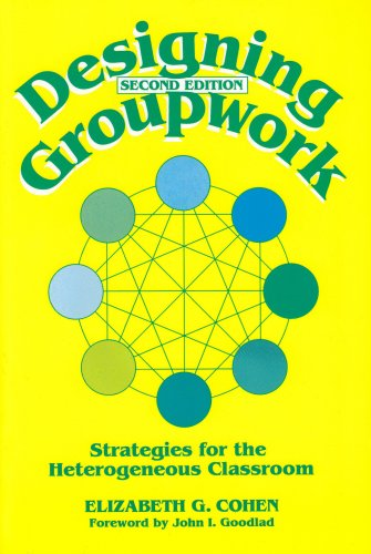 Designing Groupwork Strategies for the Heterogeneous Classroom 2nd 1994 (Revised) edition cover