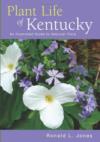 Plant Life of Kentucky An Illustrated Guide to the Vascular Flora  2005 edition cover
