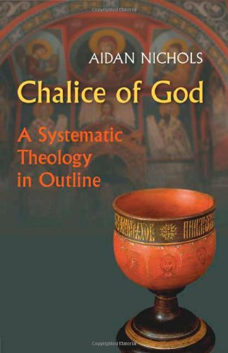 Chalice of God A Systematic Theology in Outline  2012 edition cover