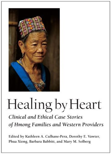 Healing by Heart Clinical and Ethical Case Stories of Hmong Families and Western Providers  2003 edition cover