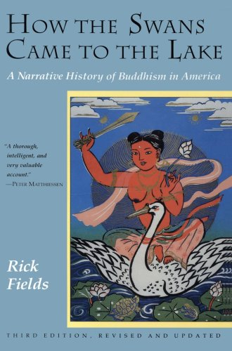 How the Swans Came to the Lake A Narrative History of Buddhism in America 3rd 9780877736318 Front Cover