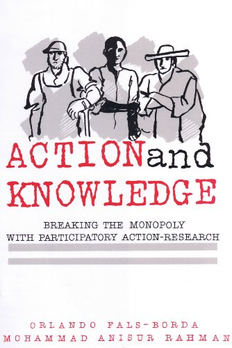 Action and Knowledge Breaking the Monopoly with Participatory Action Research  1991 edition cover