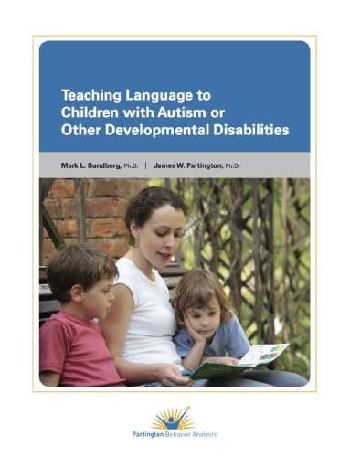 Teaching Language to Children with Autism or Other Developmental Disabilities  7th 2013 9780988249318 Front Cover