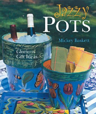Jazzy Pots Glorious Gift Ideas N/A 9781402722318 Front Cover