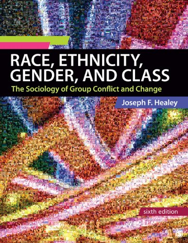 Race, Ethnicity, Gender, and Class The Sociology of Group Conflict and Change 6th 2012 edition cover