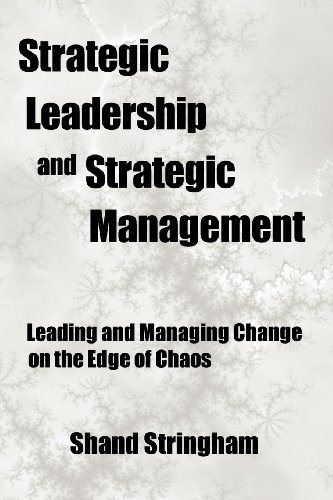 Strategic Leadership and Strategic Management: Leading and Managing Change on the Edge of Chaos  2012 edition cover