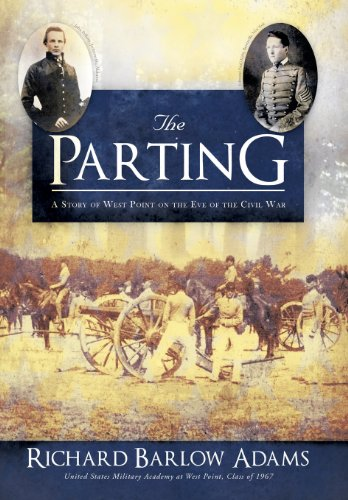 The Parting: A Story of West Point on the Eve of the Civil War  2013 9781483602318 Front Cover