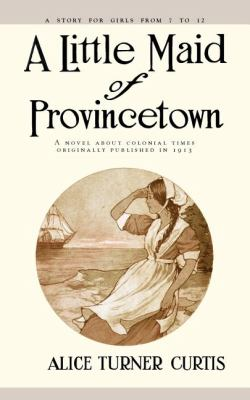 Little Maid of Provincetown   1997 (Reprint) 9781557093318 Front Cover
