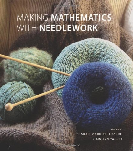 Making Mathematics with Needlework Ten Papers Ten Projects  2007 edition cover