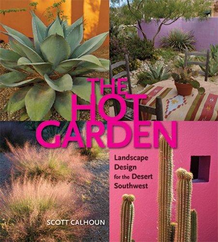 Hot Garden Landscape Design for the Desert Southwest  2008 9781933855318 Front Cover