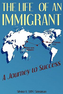Life of an Immigrant A Story of Success N/A 9781935723318 Front Cover