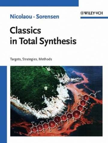 Classics in Total Synthesis Targets, Strategies, Methods  1996 edition cover