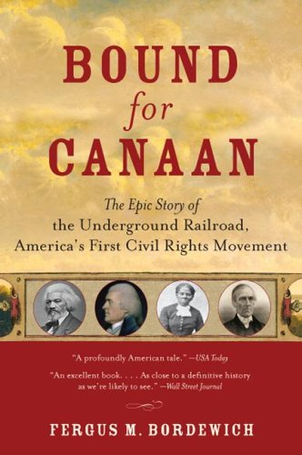 Bound for Canaan The Epic Story of the Underground Railroad, America's First Civil Rights Movement N/A edition cover