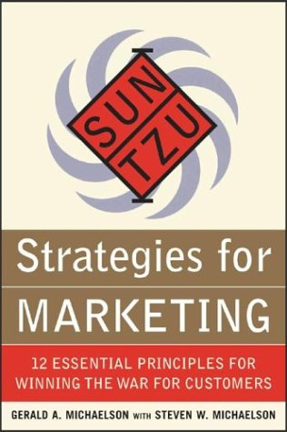 Sun Tzu Strategies for Marketing 12 Essential Principles for Winning the War for Customers  2004 9780071427319 Front Cover