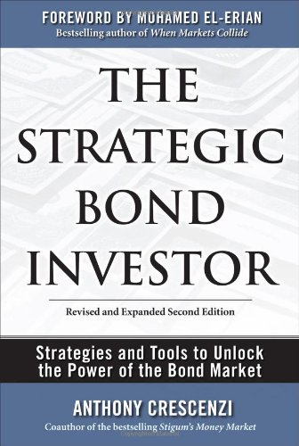 Strategic Bond Investor: Strategies and Tools to Unlock the Power of the Bond Market  2nd 2010 9780071667319 Front Cover