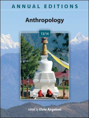 Annual Editions: Anthropology 13/14  36th 2013 9780078051319 Front Cover