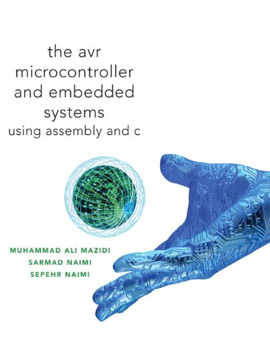 AVR Microcontroller and Embedded Systems Using Assembly and C  2011 edition cover