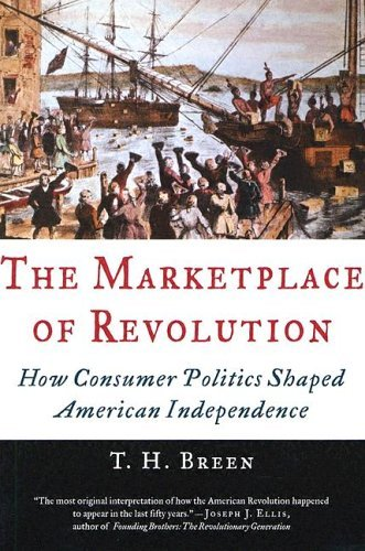 Marketplace of Revolution How Consumer Politics Shaped American Independence  2005 edition cover