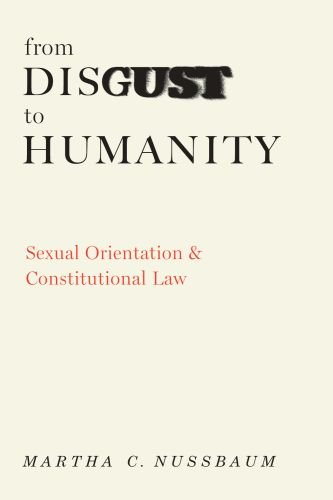 From Disgust to Humanity Sexual Orientation and Constitutional Law  2009 edition cover