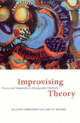 Improvising Theory Process and Temporality in Ethnographic Fieldwork  2007 edition cover