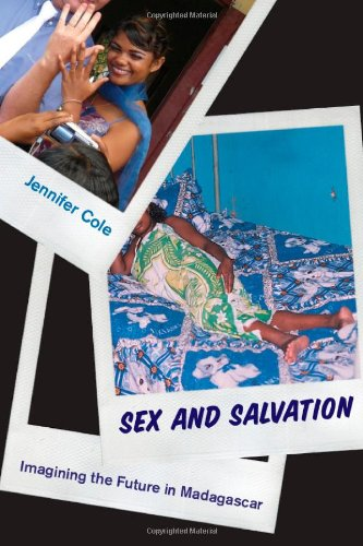 Sex and Salvation Imagining the Future in Madagascar  2010 edition cover