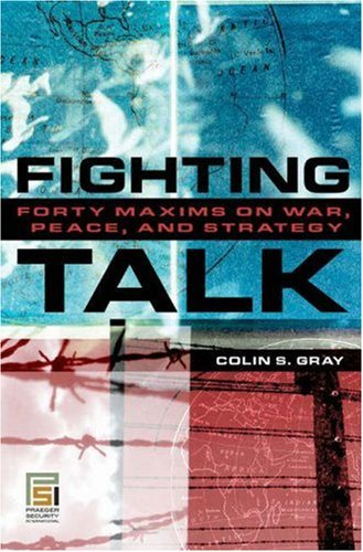 Fighting Talk Forty Maxims on War, Peace, and Strategy  2007 (Annotated) 9780275991319 Front Cover