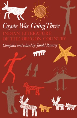 Coyote Was Going There Indian Literature of the Oregon Country  1980 9780295957319 Front Cover