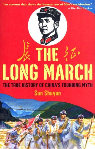 Long March The True History of Communist China's Founding Myth N/A edition cover