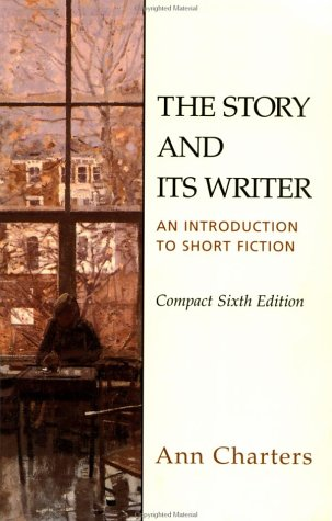 Story and Its Writer Compact : An Introduction to Short Fiction 6th 2003 edition cover