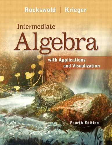 Intermediate Algebra with Applications and Visualization  4th 2013 (Revised) edition cover