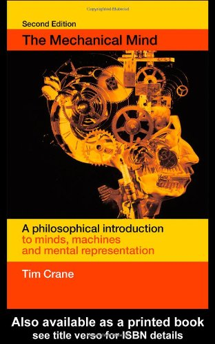 Mechanical Mind A Philosophical Introduction to Minds, Machines and Mental Representation 2nd 2003 (Revised) edition cover